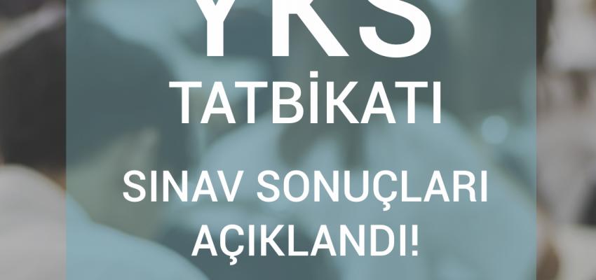 YKS TATBİKATI 2019 SINAV SONUÇLARI AÇIKLANDI!